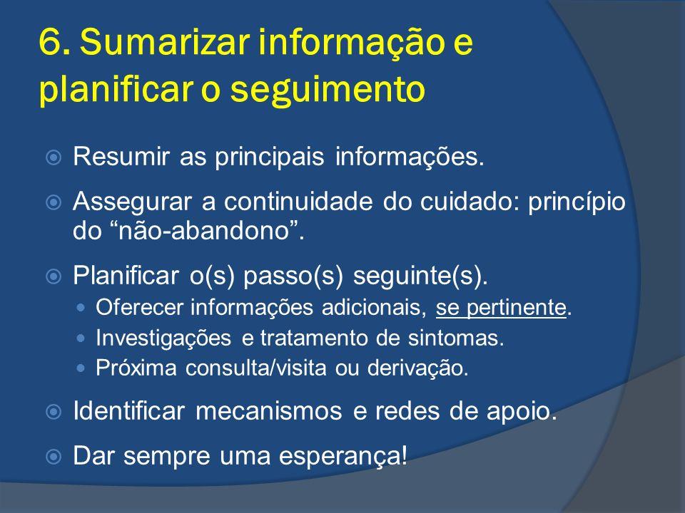 6. Sumarizar informação e planificar o seguimento