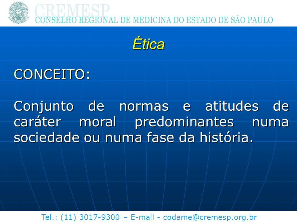 Ética CONCEITO: Conjunto de normas e atitudes de caráter moral predominantes numa sociedade ou numa fase da história.