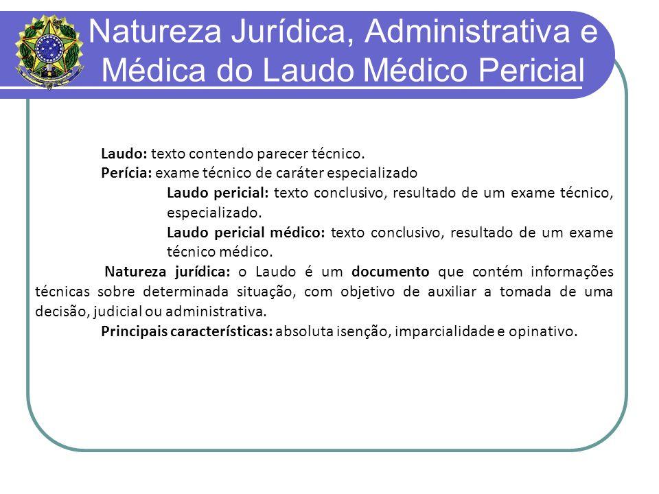 Natureza Jurídica, Administrativa e Médica do Laudo Médico Pericial