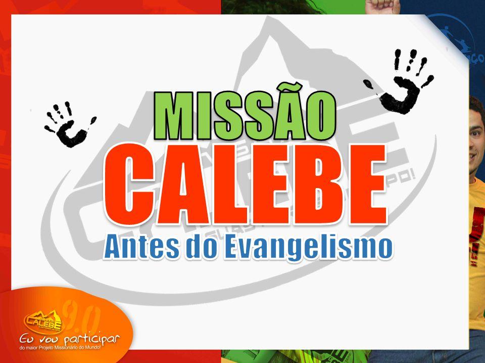 MISSÃO CALEBE Antes do Evangelismo