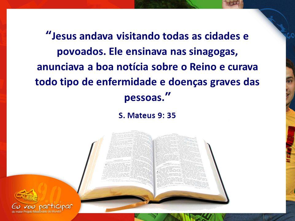 Jesus andava visitando todas as cidades e povoados