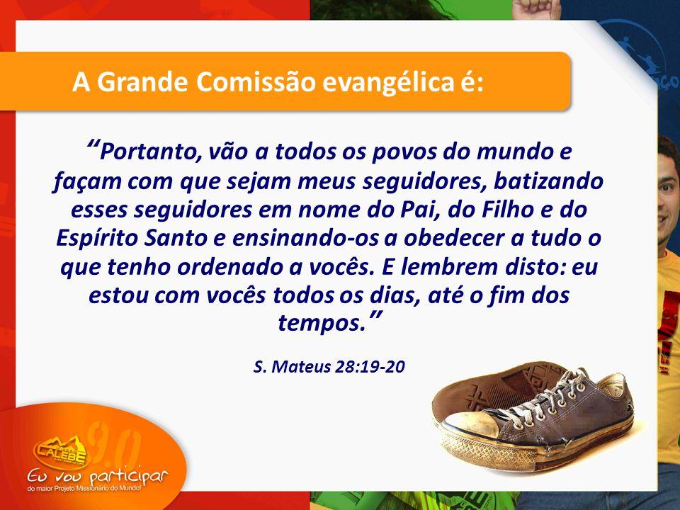 A Grande Comissão evangélica é: