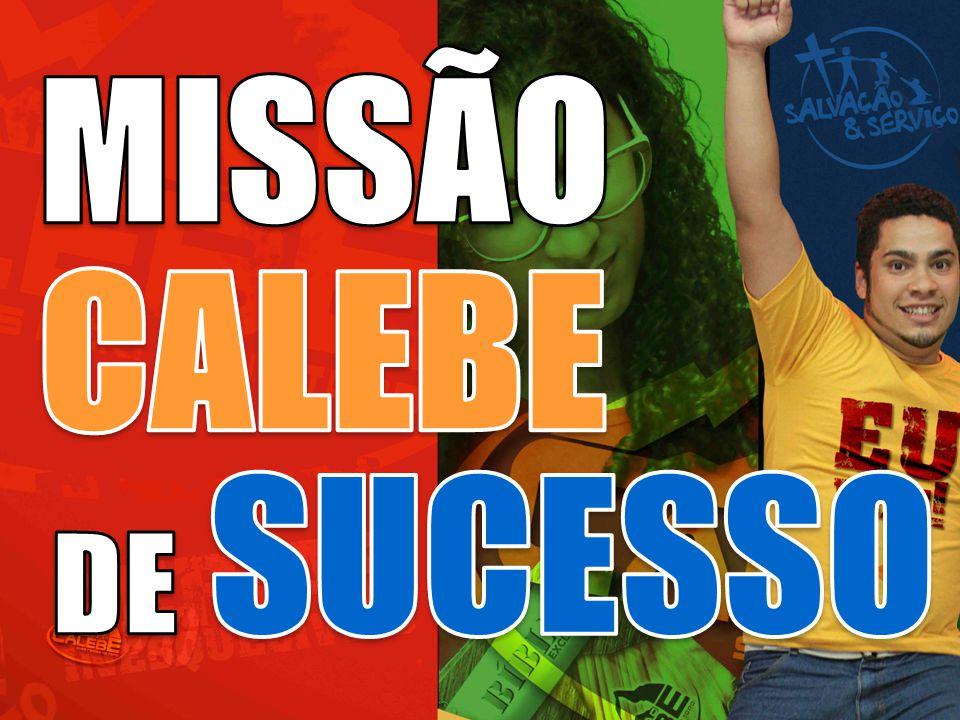 MISSÃO CALEBE DE SUCESSO