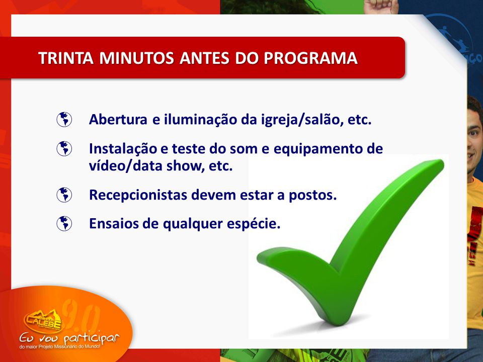 TRINTA MINUTOS ANTES DO PROGRAMA
