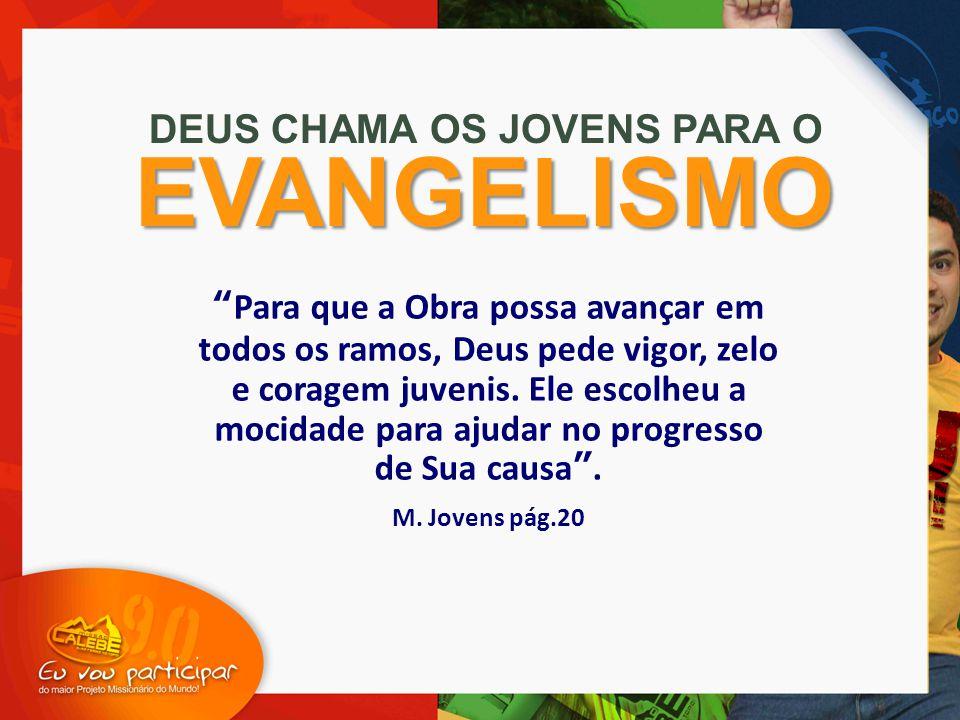 EVANGELISMO DEUS CHAMA OS JOVENS PARA O