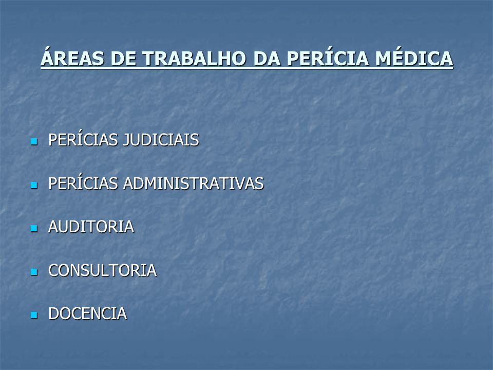 ÁREAS DE TRABALHO DA PERÍCIA MÉDICA