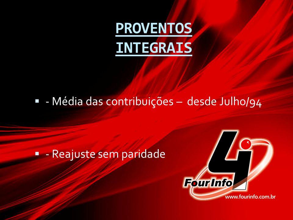 PROVENTOS INTEGRAIS - Média das contribuições – desde Julho/94