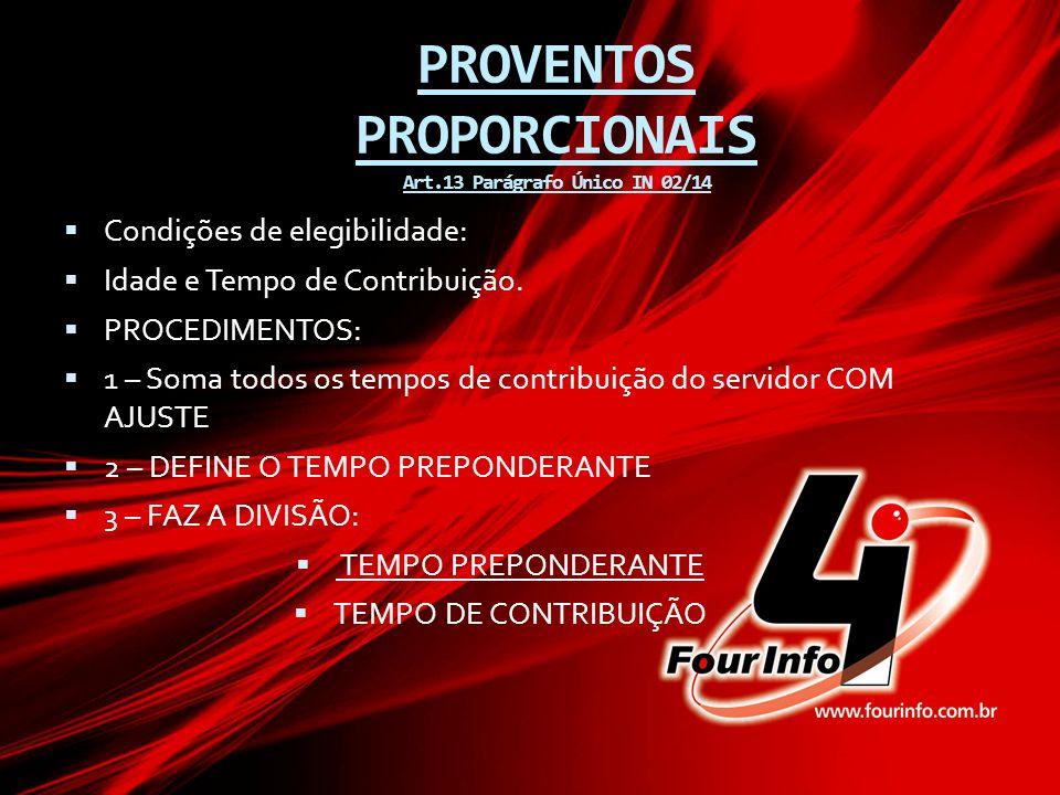 PROVENTOS PROPORCIONAIS Art.13 Parágrafo Único IN 02/14