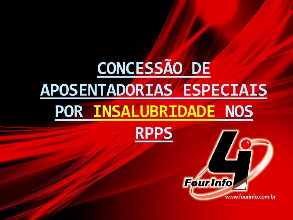 CONCESSÃO DE APOSENTADORIAS ESPECIAIS POR INSALUBRIDADE NOS RPPS