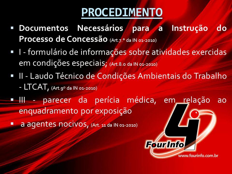 PROCEDIMENTO Documentos Necessários para a Instrução do Processo de Concessão (Art.7.° da IN 01-2010)