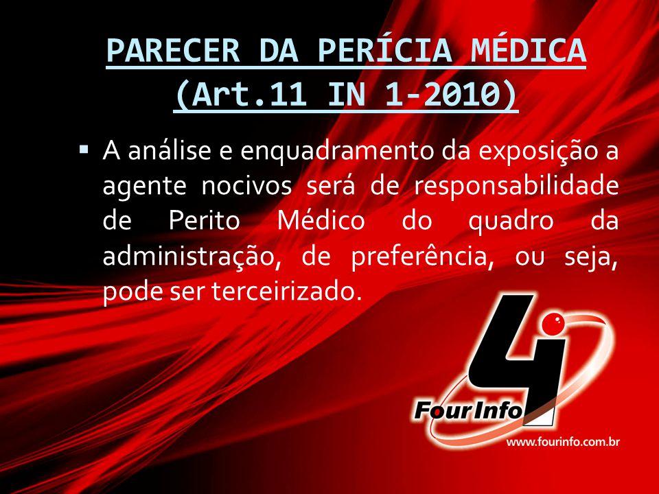 PARECER DA PERÍCIA MÉDICA (Art.11 IN 1-2010)