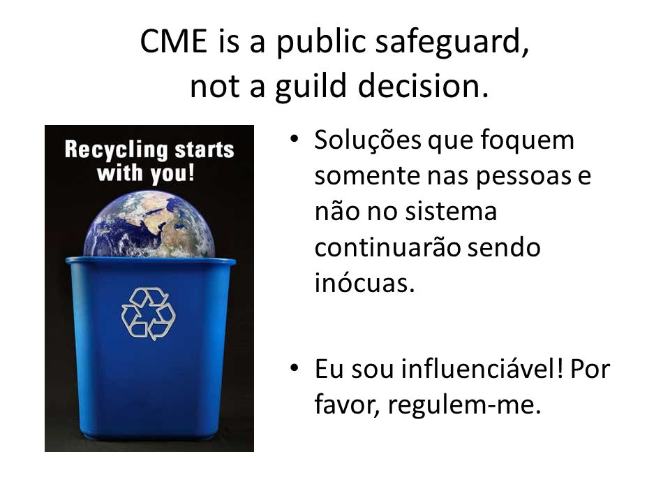 CME is a public safeguard, not a guild decision.