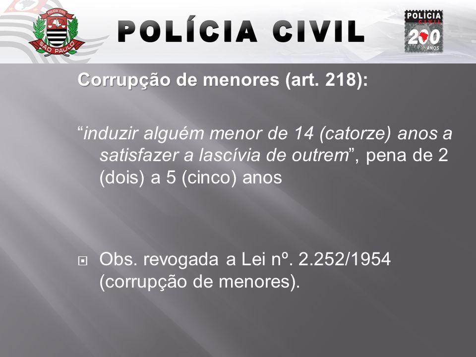 Introdução Corrupção de menores (art. 218):