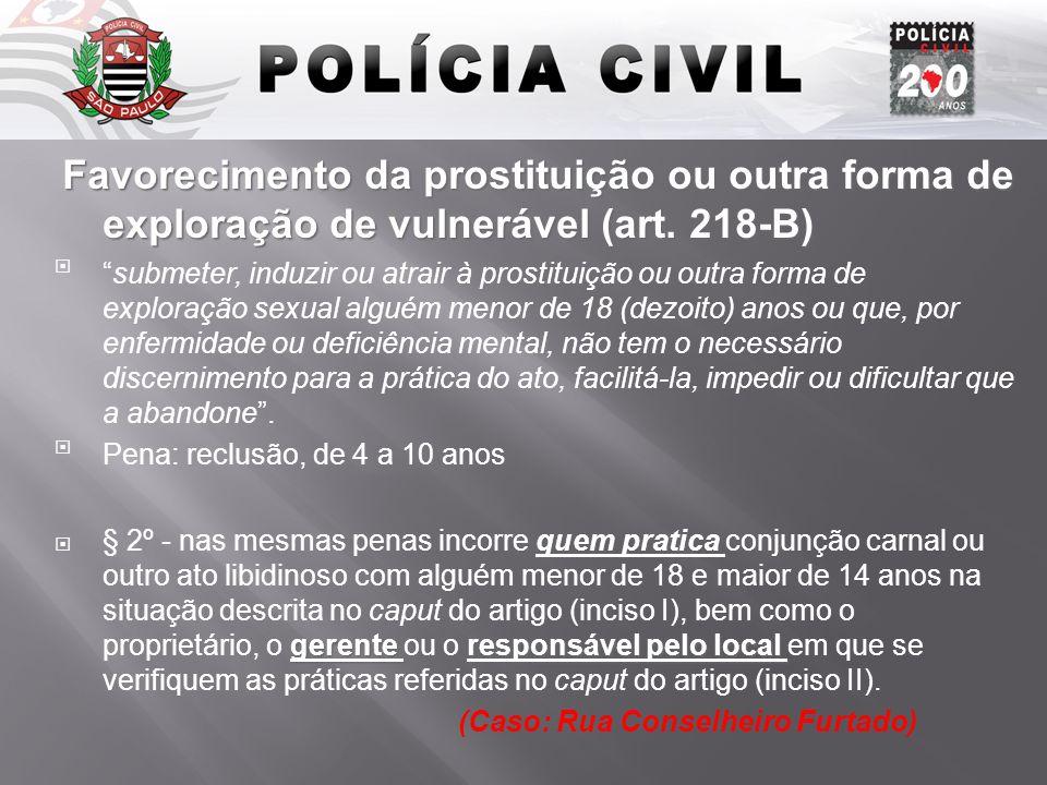 Introdução Favorecimento da prostituição ou outra forma de exploração de vulnerável (art. 218-B)