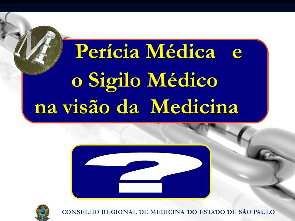Perícia Médica e o Sigilo Médico na visão da Medicina