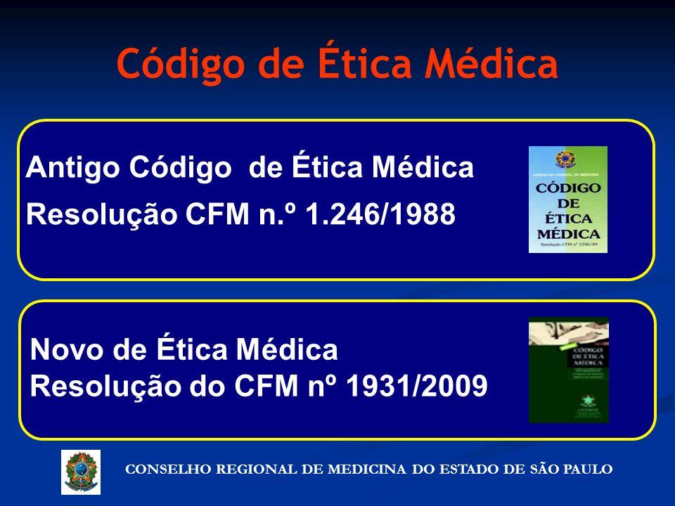 Código de Ética Médica Antigo Código de Ética Médica