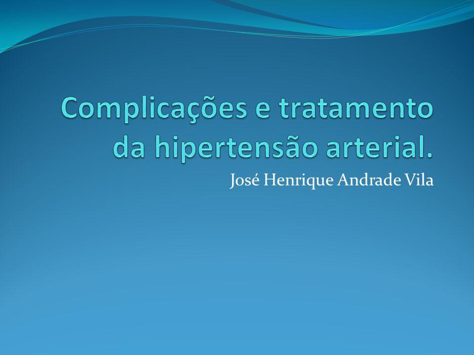 Complicações e tratamento da hipertensão arterial.