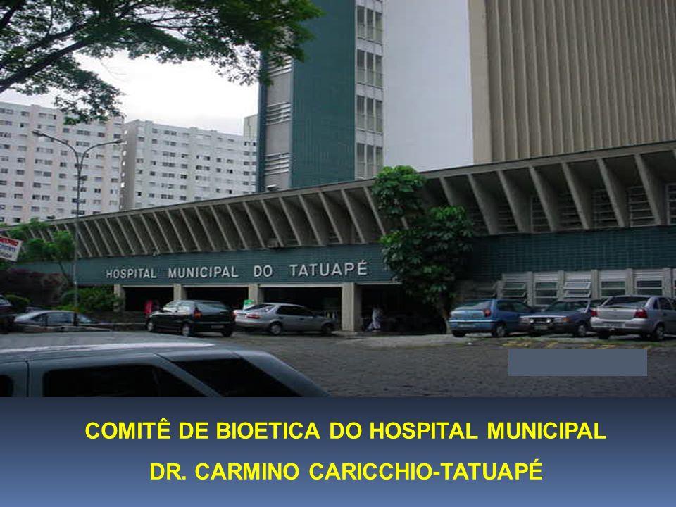 COMITÊ DE BIOETICA DO HOSPITAL MUNICIPAL DR. CARMINO CARICCHIO-TATUAPÉ
