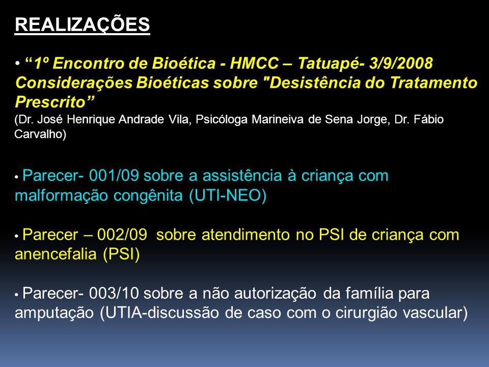 REALIZAÇÕES 1º Encontro de Bioética - HMCC – Tatuapé- 3/9/2008