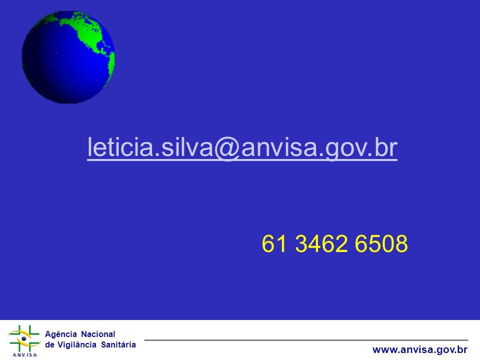 leticia.silva@anvisa.gov.br 61 3462 6508