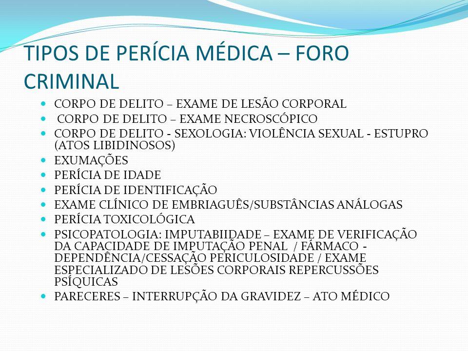 TIPOS DE PERÍCIA MÉDICA – FORO CRIMINAL