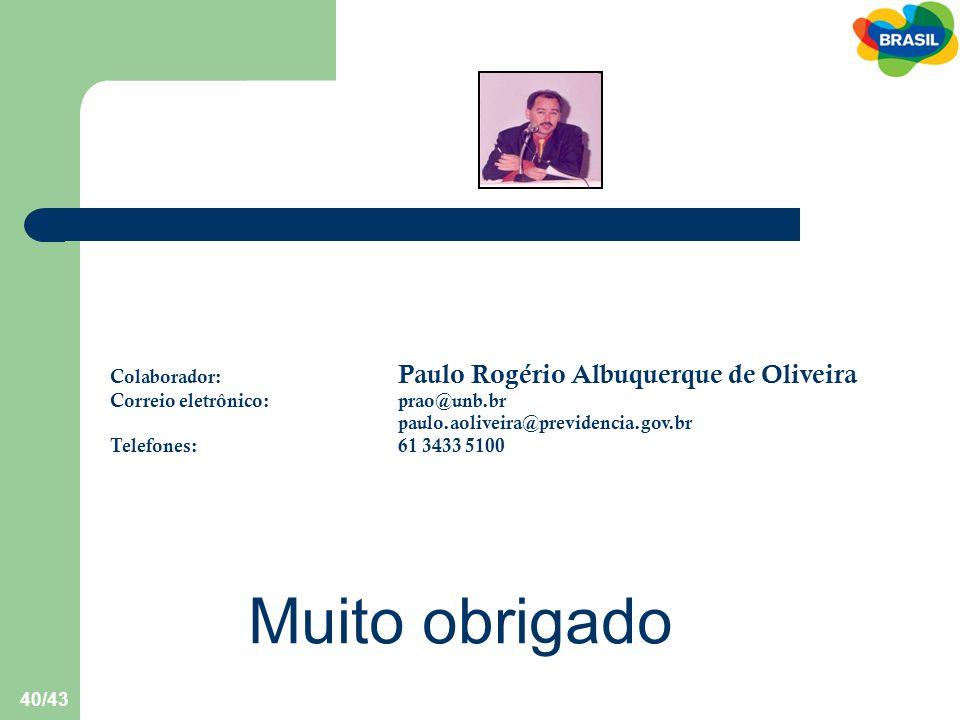 Muito obrigado Colaborador: Paulo Rogério Albuquerque de Oliveira