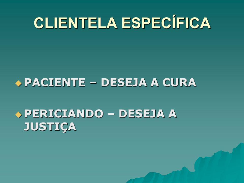 CLIENTELA ESPECÍFICA PACIENTE – DESEJA A CURA
