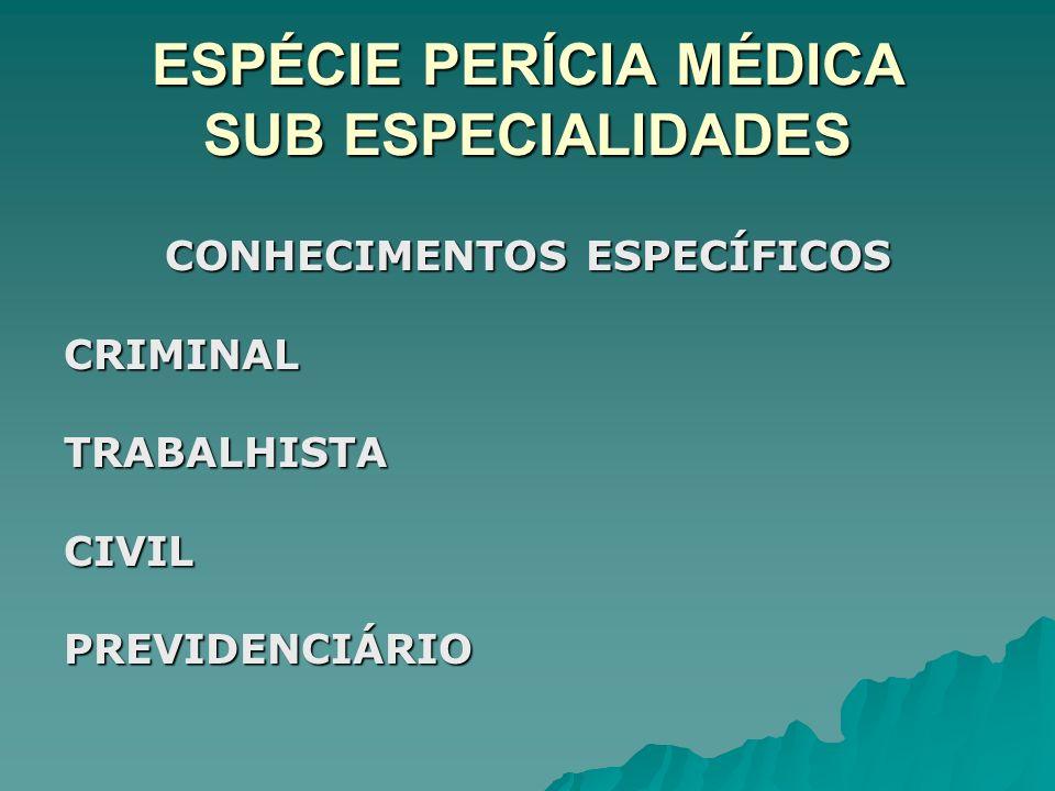 ESPÉCIE PERÍCIA MÉDICA SUB ESPECIALIDADES