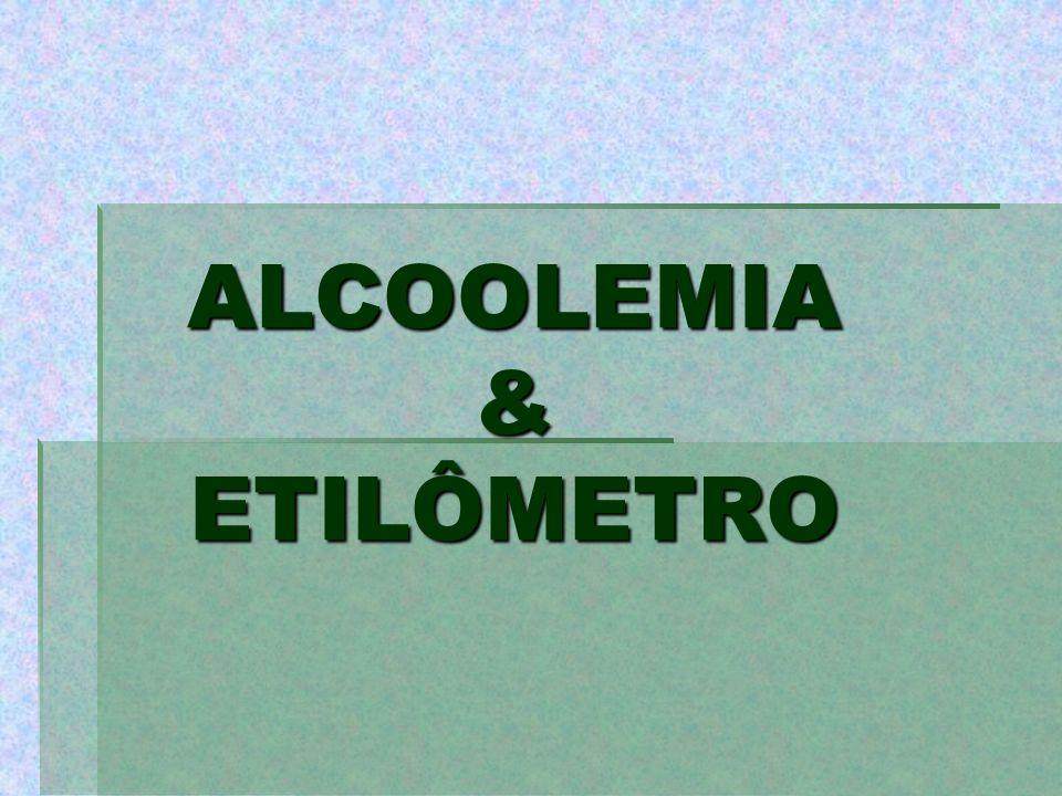 ALCOOLEMIA & ETILÔMETRO
