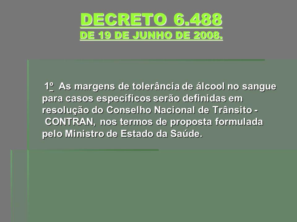 DECRETO 6.488 DE 19 DE JUNHO DE 2008.