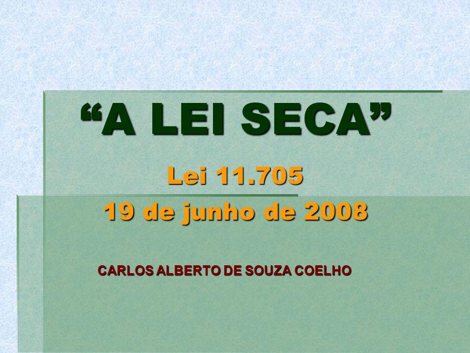 A LEI SECA Lei 11.705 19 de junho de 2008