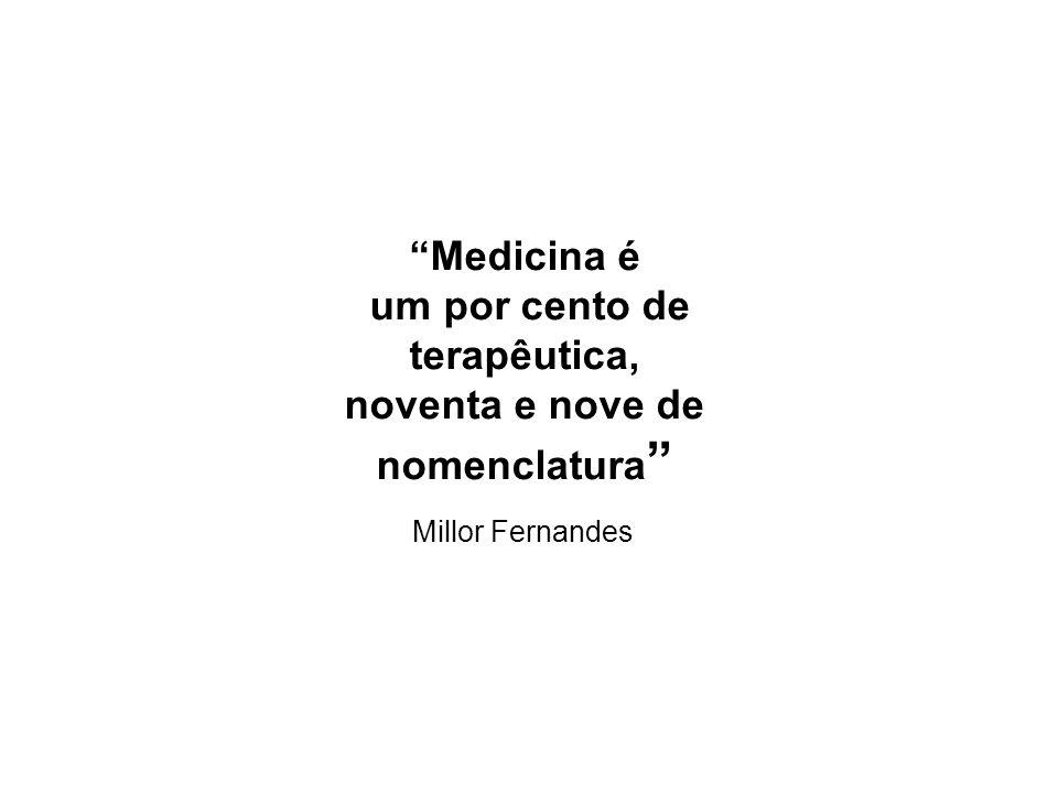 Millor Fernandes Medicina é um por cento de terapêutica,