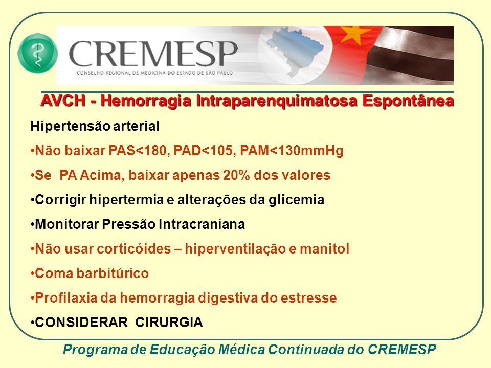 AVCH - Hemorragia Intraparenquimatosa Espontânea