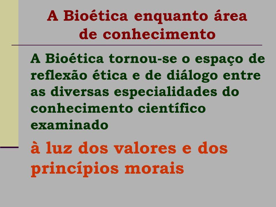 A Bioética enquanto área de conhecimento