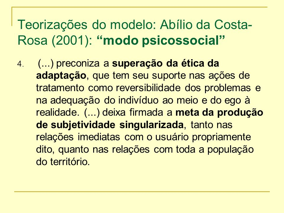 Teorizações do modelo: Abílio da Costa-Rosa (2001): modo psicossocial