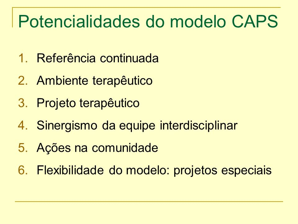 Potencialidades do modelo CAPS