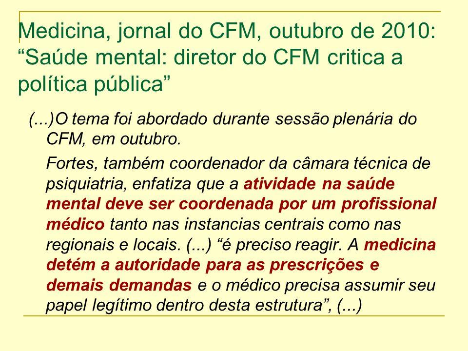 Medicina, jornal do CFM, outubro de 2010: Saúde mental: diretor do CFM critica a política pública