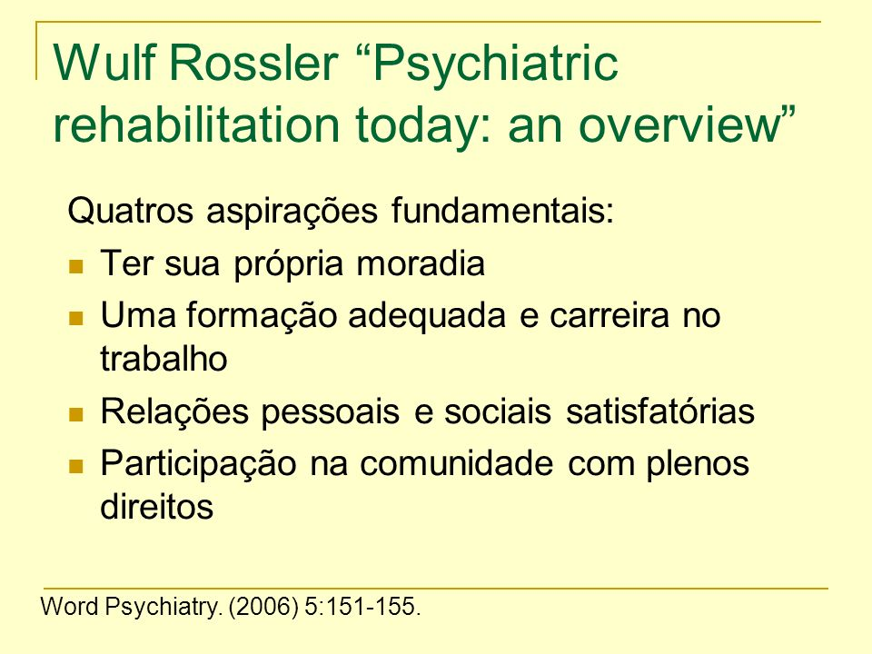 Wulf Rossler Psychiatric rehabilitation today: an overview