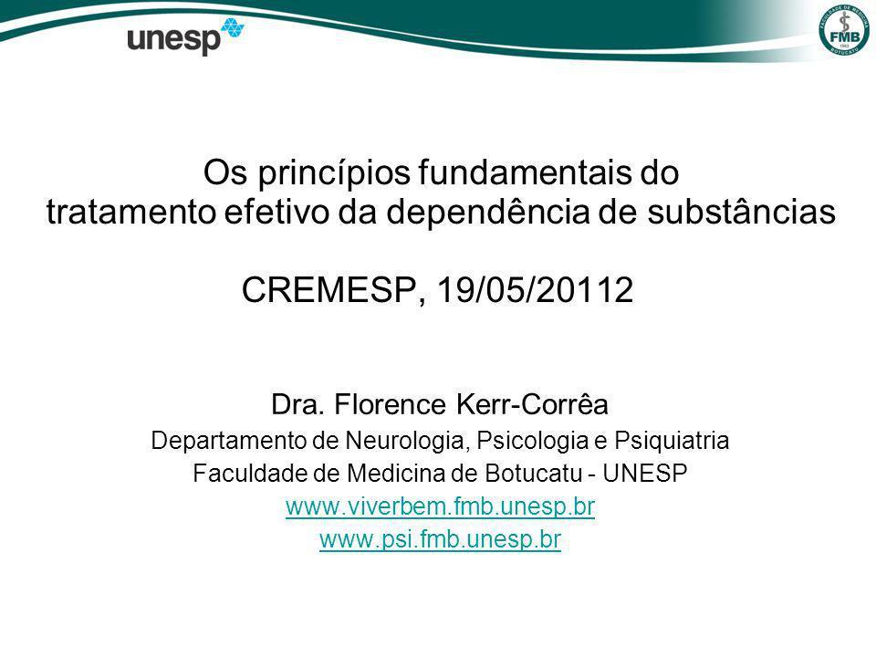 Os princípios fundamentais do tratamento efetivo da dependência de substâncias CREMESP, 19/05/20112