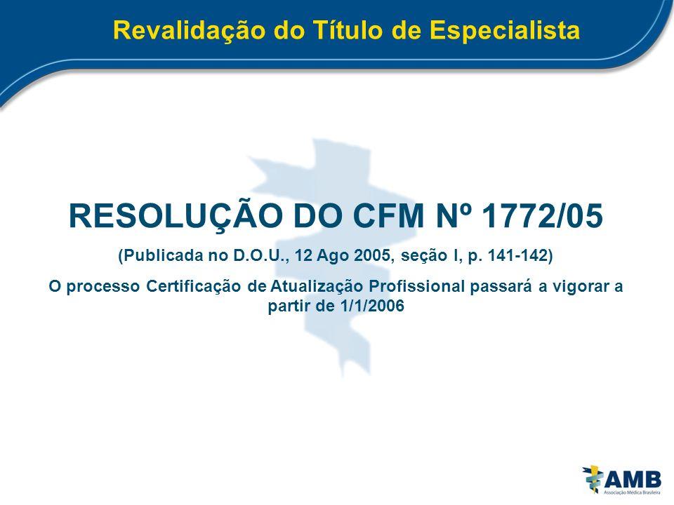 RESOLUÇÃO DO CFM Nº 1772/05 Revalidação do Título de Especialista