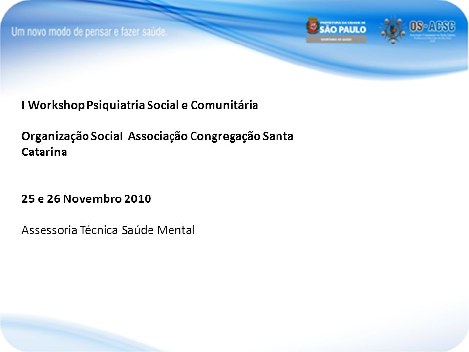 I Workshop Psiquiatria Social e Comunitária