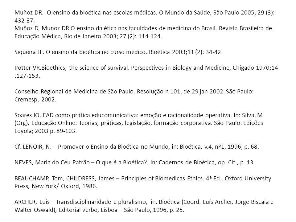 Muñoz DR. O ensino da bioética nas escolas médicas