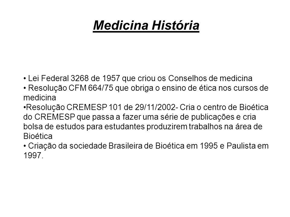 Medicina História Lei Federal 3268 de 1957 que criou os Conselhos de medicina.