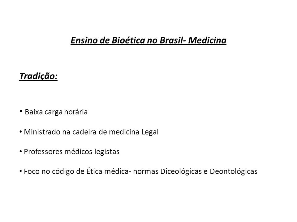 Ensino de Bioética no Brasil- Medicina