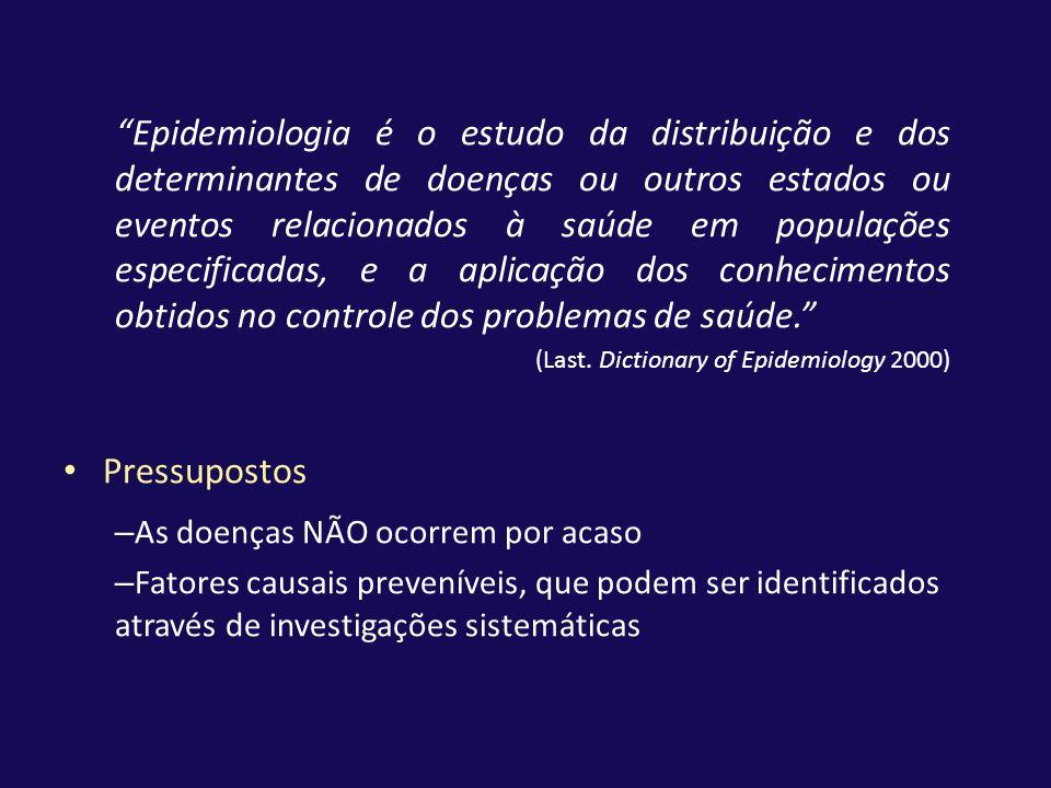 Epidemiologia é o estudo da distribuição e dos determinantes de doenças ou outros estados ou eventos relacionados à saúde em populações especificadas, e a aplicação dos conhecimentos obtidos no controle dos problemas de saúde.