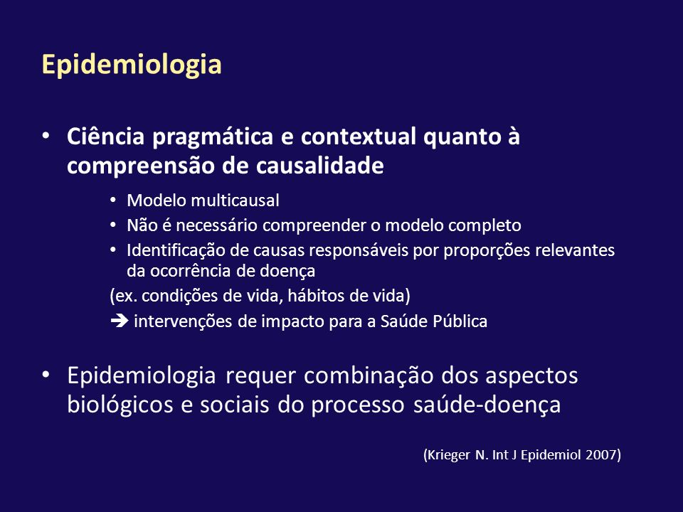 EpidemiologiaCiência pragmática e contextual quanto à compreensão de causalidade. Modelo multicausal.
