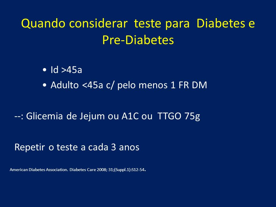 Quando considerar teste para Diabetes e Pre-Diabetes