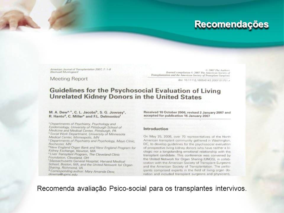Recomenda avaliação Psico-social para os transplantes intervivos.