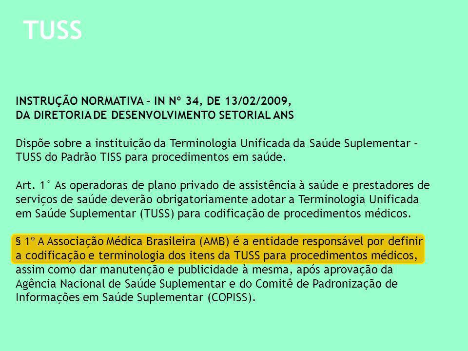 TUSS INSTRUÇÃO NORMATIVA – IN Nº 34, DE 13/02/2009, DA DIRETORIA DE DESENVOLVIMENTO SETORIAL ANS.