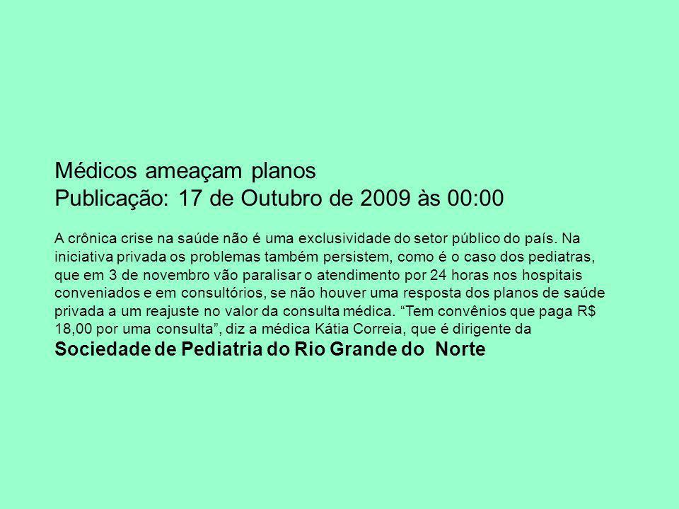 Médicos ameaçam planos Publicação: 17 de Outubro de 2009 às 00:00